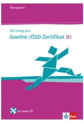 Mit Erfolg zum Goethe-/ÖSD-Zertifikat B1 Übungsbuch
