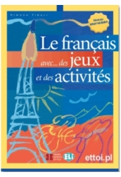 Le francais avec des jeux et des activités Intermédiaire