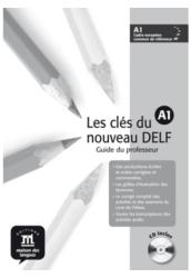 Les clés du nouveau DELF A1. Tanári kézikönyv + Audio CD
