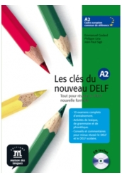 Les clés du nouveau DELF A2. Gyakorló- és tesztkönyv