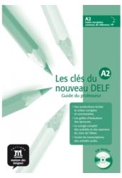 Les clés du nouveau DELF A2. Tanári kézikönyv + Audio CD