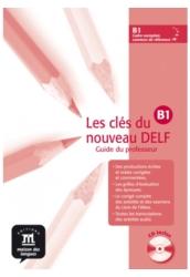 Les clés du nouveau DELF B1. Tanári kézikönyv + Audio CD
