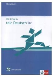 Mit Erfolg zu telc Deutsch B2 Übungsbuch mit CD