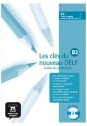 Les clés du nouveau DELF B2 Tanári kézikönyv