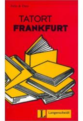 Tatort Frankfurt - Könnyített olvasmányok német, mint idegen nyelv