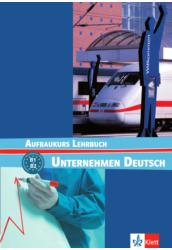 Unternehmen Deutsch Aufbaukurs Tankönyv