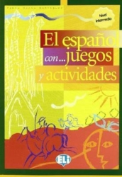 El espanol con juegos y actividades Intermedio
