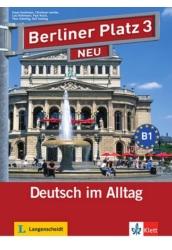 Berliner Platz 3 NEU Lehr- und Arbeitsbuch mit 2 Audio-CDs zum Arbeitsbuchteil und Treffpunkt D-A-CH