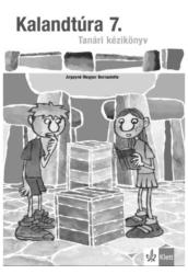 Kalandtúra 7 Tanári kézikönyv