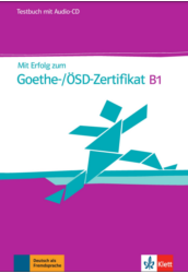 Mit Erfolg zum Goethe-/ÖSD-Zertifikat B1 Testbuch + CD
