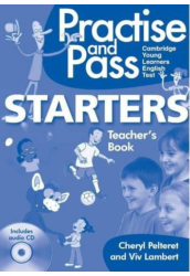 Practise and Pass Starter Teacher's Book with Audio CD