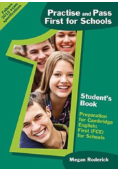 Practise and Pass First for Schools Student's Book