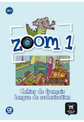Zoom 1   Cahier de français langue de scolarisation et CD