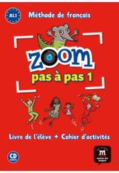 ZOOM PAS A PAS 1. A1.1 Livre de l'éleve et Cahier d'activités et CD audio