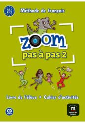 ZOOM PAS A PAS 2. A1.1 A1.2 Livre de l'éleve et Cahier d'activités et CD audio