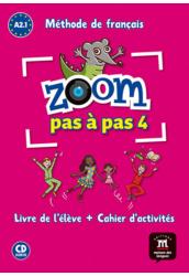 ZOOM PAS A PAS 4. A2.1 Livre de l'éleve et Cahier d'activités et CD audio