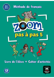 ZOOM PAS A PAS 5. A2.1 A2.2 Livre de l'éleve et Cahier d'activités et CD audio