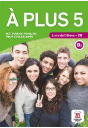 A plus 5 B2 Livre de l'éleve et CD audio