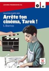 Arrete ton cinéma Tarek !