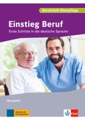 Einstieg Beruf Berufsfeld Altenpflege Übungsheft