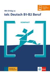 KOMPAKT Mit Erfolg zu telc Deutsch B1 B2 Beruf