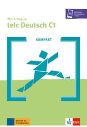 KOMPAKT Mit Erfolg zu telc Deutsch C1