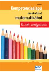 Kompetencia alapú munkafüzet matematikából 5. és 6. osztályosoknak
