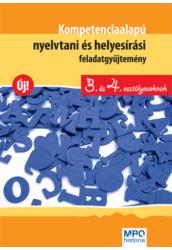 Kompetencia alapú nyelvtani és helyesírási feladatgyűjtemény 3. és 4. osztályosoknak