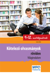 Kötelező olvasmányok röviden 9 12. osztályosoknak Világirodalom