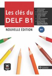 Les clés du DELF B1 Nouve B1 Livre de l'éléve et MP3