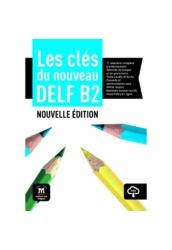 Les clés du nouveau DELF B2 Nouvelle éd Livre de l'élève