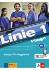 Linie 1 Pflege B2 Deutsch für Pflegeberufe Kurs  und Übungsbuch mit Audios
