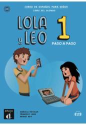 Lola y Leo 1. paso a paso Libro del alumno