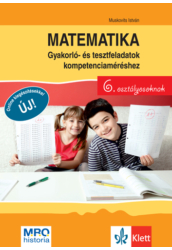 Matematika 6 Gyakorló  és tesztfeladatok kompetenciaméréshez