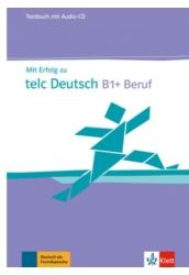Mit Erfolg zu telc Deutsch B1+ Beruf Testbuch mit Audio CD
