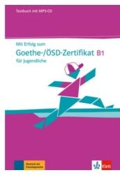 Mit Erfolg zum Goethe-/ÖSD-Zertifikat B1 für Jugendliche Testbuch mit MP3-CD