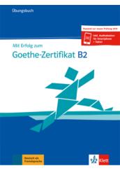 Mit Erfolg zum Goethe Zertifikat B2 Übungsbuch NEU