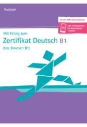 Mit Erfolg zum Zertifikat Deutsch Testbuch telc Deutsch B1