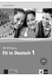 Mit Erfolg zu Fit in Deutsch 1. Lehrerhandbuch
