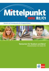 Mittelpunkt neu B2/C1, Intensivtrainer Textsorten für Studium und Beruf + Audio-CD