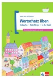 Wortschatz üben: Einkaufen - Mein Körper - In der Stadt