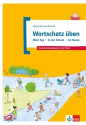 Wortschatz üben: Mein Tag – In der Schule – Zu Hause
