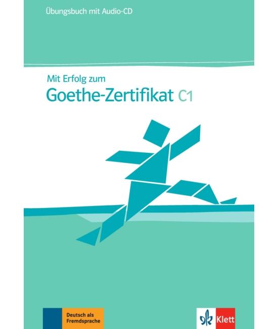 Mit Erfolg zum Goethe-Zertifikat C1 Übungsbuch +CD
