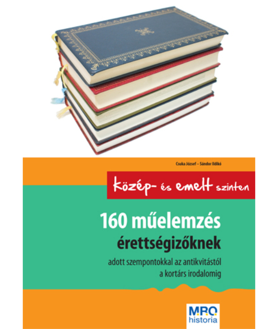 160 műelemzés érettségizőknek -  Középszinten és emelt szinten