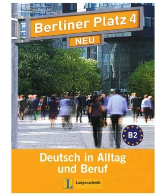 Berliner Platz 4 Neu Lehr- und Arbetisbuch + 2 Audio-CDs