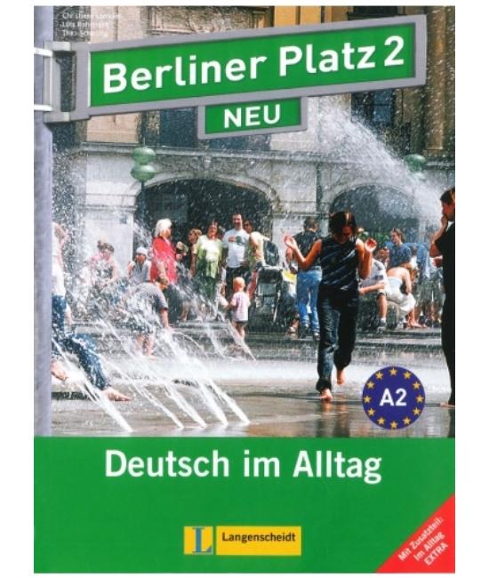 Berliner Platz 2 Neu Lehr- und Arbetisbuch + 2 Audio-CDs + Im Alltag EXTRA