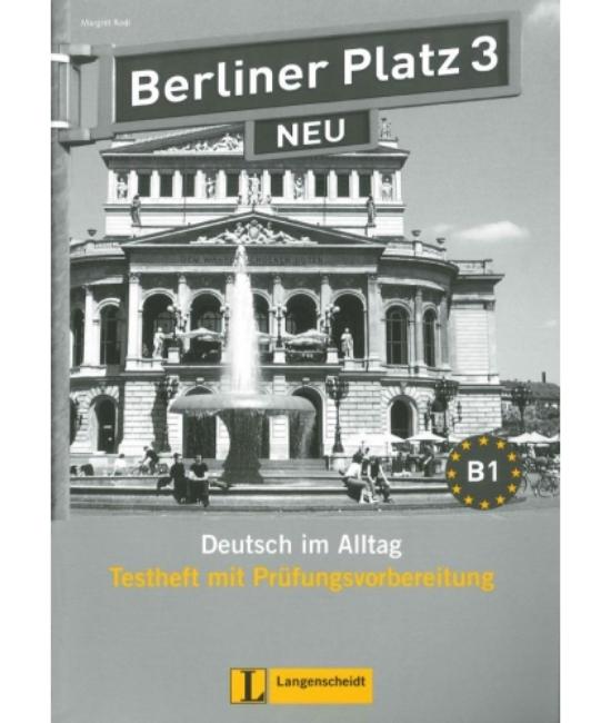 Berliner Platz 3 Neu Testheft mit Prüfungsvorbereitung + Audio-CD