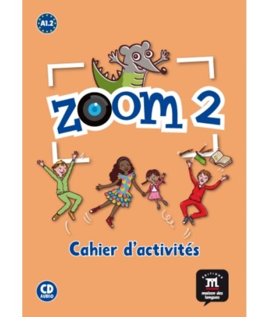 Zoom 2 Cahier d'activités FLE + CD