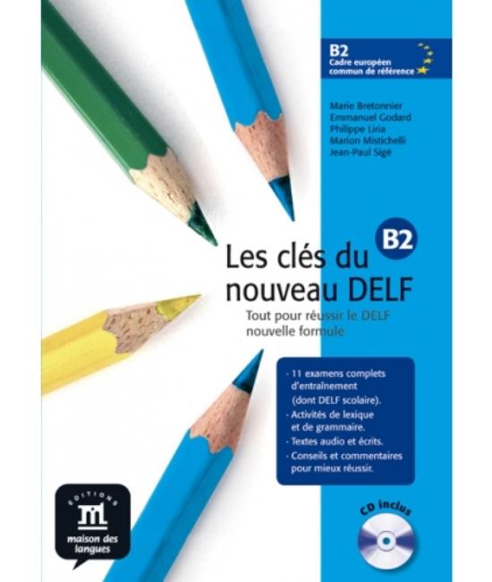 Les clés du nouveau DELF B2 Gyakorló- és tesztkönyv