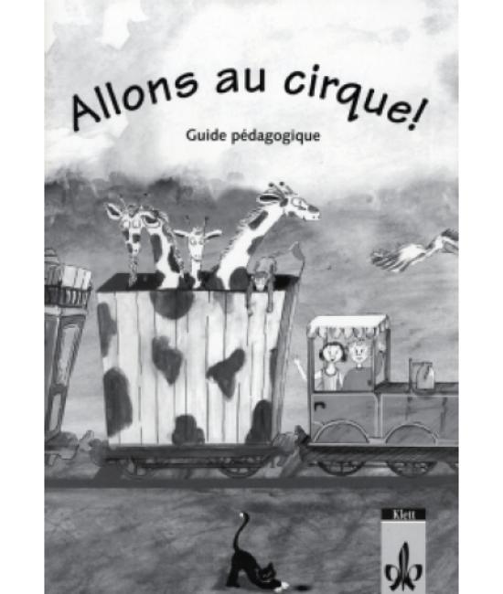Allons au cirque! Tanári kézikönyv